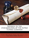 img - for Address to the stockholders of the Sutro Tunnel Company book / textbook / text book