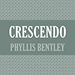 Crescendo   Phyllis Bentley