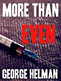 MORE THAN EVEN: a crime thriller