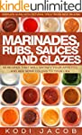 Marinades, Rubs, Sauces and Glazes: 5...