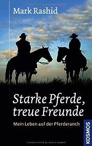 Starke Pferde, treue Freunde: Mein Leben auf der Pferderanch von Franckh Kosmos Verlag