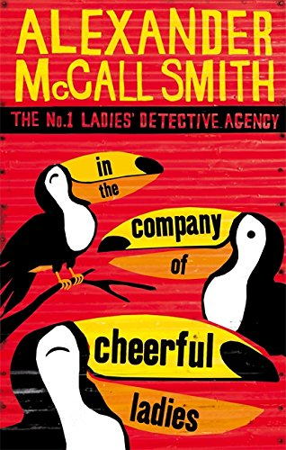 In The Company Of Cheerful Ladies (No. 1 Ladies' Detective Agency)