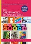 The Dressmaking Technique Bible: A Co...