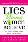 Lies Young Women Believe: And the Tru...
