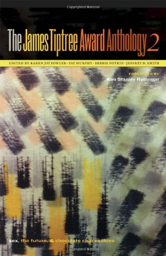 The James Tiptree Award Anthology 2 (The James Tiptree Award Anthology series) (No. 2)