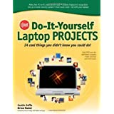 CNET Do-It-Yourself Laptop Projects: 24 Cool Things You Didn't Know You Could Do