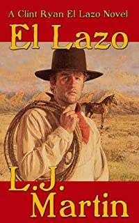 El Lazo - The Lasso: A Clint Ryan Western by L. J. Martin ebook deal