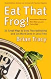 img - for Eat That Frog!: 21 Great Ways to Stop Procrastinating And Get More Done in Less Time book / textbook / text book