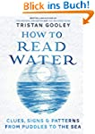 How To Read Water: Clues, Signs & Pat...