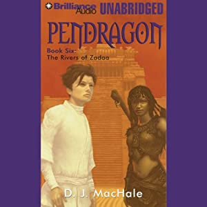 The Rivers of Zadaa: Pendragon, Book 6 | [D. J. MacHale]