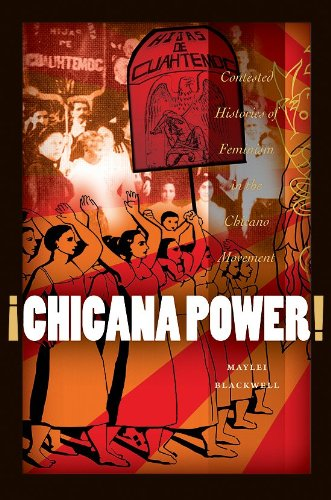 Â¡Chicana Power!: Contested Histories of Feminism in the...