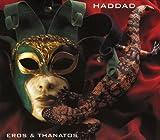 Eros E Thanatos by HADDAD (2009-04-16)