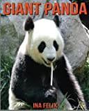Giant Panda: Children Book of Fun Facts and Amazing Photos on Animals in Nature - A Wonderful Giant Panda Book for Kids aged 3-7