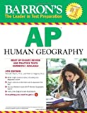 img - for Barron's AP Human Geography, 4th Edition 4th by Marsh Ph.D., Meredith, Alagona Ph.D., Peter S. (2012) Paperback book / textbook / text book