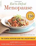 img - for Eat to Defeat Menopause: The Essential Nutrition Guide for a Healthy Midlife--With More Than 130 Recipes by Giblin, Karen L., Seibel, Machelle M. (2011) Paperback book / textbook / text book