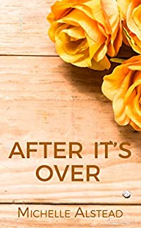 After It's Over by Michelle Alstead ebook deal