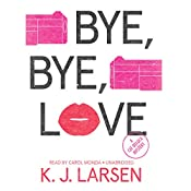Bye, Bye, Love: The Cat DeLuca Mysteries, Book 4 | K. J. Larsen