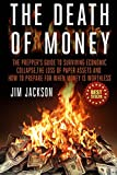The Death Of Money: The Prepper's Guide To Surviving Economic Collapse, The Loss Of Paper Assets And How To Prepare When Money Is Worthless