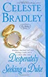 Desperately Seeking A Duke (Heiress Brides) (031293968X) by Bradley, Celeste