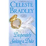 Desperately Seeking A Duke (Heiress Brides) ~ Celeste Bradley