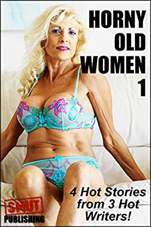 horny old women 1 4 gilf tales   kindle edition by kc