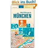 Wer lebte wo in MÜNCHEN - Praktischer Reisebegleiter mit 72 Seiten, über 110 Bildern und 57 Kurzbiografien - STÜRTZ...