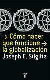 C�mo hacer que la globalizaci�n funcione