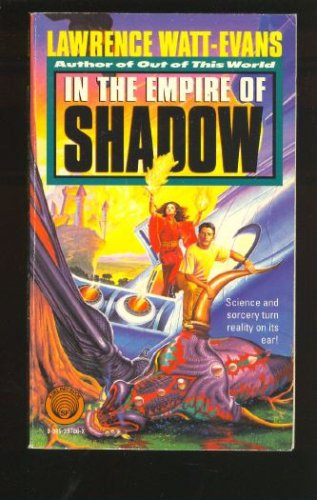 In the Empire of Shadow: Book Two of The Three Worlds Trilogy (The Three Worlds Trilogy Book, Book 2), Lawrence Watt-Evans