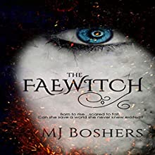 The Faewitch Audiobook by M. J. Boshers Narrated by Alisha Bade