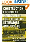 Construction Equipment Management for Engineers, Estimators, and Owners (Civil and Environmental Engineering)