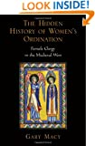 The Hidden History of Women's Ordination: Female Clergy in the Medieval West