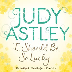 I Should be So Lucky | [Judy Astley]