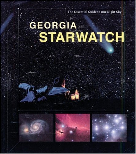Georgia Starwatch: The Essential Guide To Our Night Sky