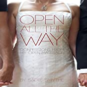 Open All the Way: Confessions from My Open Marriage | [Sadie Smythe]