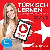 Türkisch Lernen | Einfach Lesen | Einfach Hören: Paralleltext Audio-Sprachkurs Nr. 1 (Türkisch Lernen | Hörbuch | Einfach Hören | Einfach Lernen) |  Polyglot Planet
