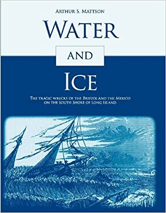 WATER AND ICE: The Tragic Wrecks of the Bristol and the Mexico on the South Shore of Long island