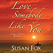 Love Somebody Like You: A Caribou Crossing Romance | Susan Fox
