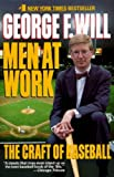 Men at Work: The Craft of Baseball (0785773312) by George F. Will