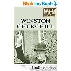 Winston Churchill: A Very Brief History (English Edition)