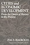 Cities and Economic Development: From the Dawn of History to the Present (0226034666) by Bairoch, Paul