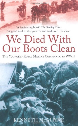 We Died With Our Boots Clean: The Youngest Royal Marine Commando in WWII