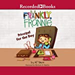 Principal for the Day: Frankly, Frannie | A. J. Stern