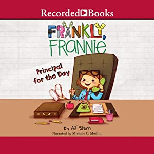 Principal for the Day: Frankly, Frannie | [A. J. Stern]
