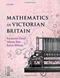 img - for Mathematics in Victorian Britain book / textbook / text book