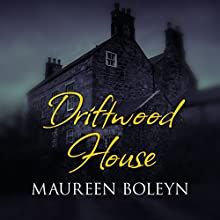 Driftwood House Audiobook by Maureen Boleyn Narrated by Anne Dover
