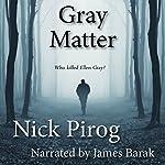 Gray Matter: Thomas Prescott, Volume 2 | Nick Pirog