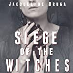 Siege of the Witches | Jacqueline Druga