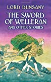 The Sword of Welleran and Other Stories (Dover Mystery, Detective, & Other Fiction)