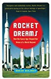 Rocket Dreams: How the Space Age Shaped Our Vision of a World Beyond (0743255348) by Benjamin, Marina