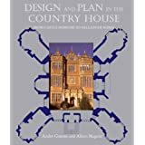 Design and Plan in the Country House: From Castle Donjons to Palladian Boxes (Paul Mellon Centre for Studies in British Art)by Andor Gomme